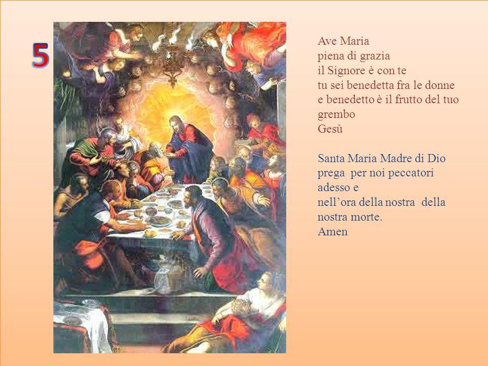 5 Ave Maria piena di grazia il Signore è con te