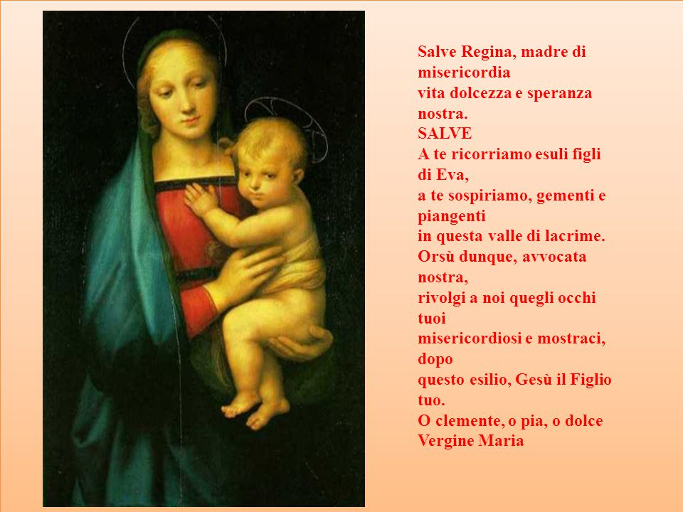 Salve Regina, madre di misericordia