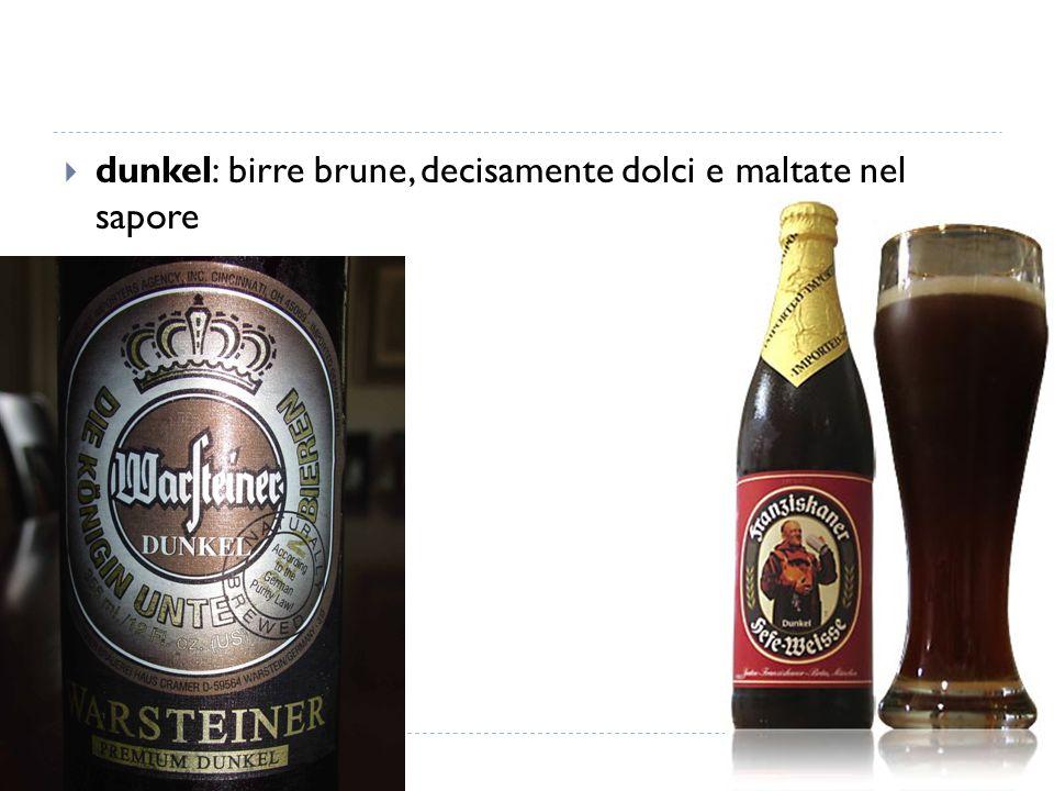 dunkel: birre brune, decisamente dolci e maltate nel sapore