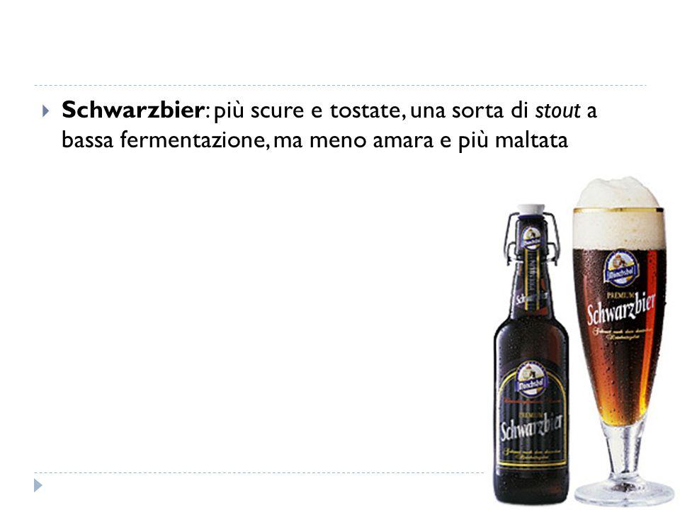 Schwarzbier: più scure e tostate, una sorta di stout a bassa fermentazione, ma meno amara e più maltata