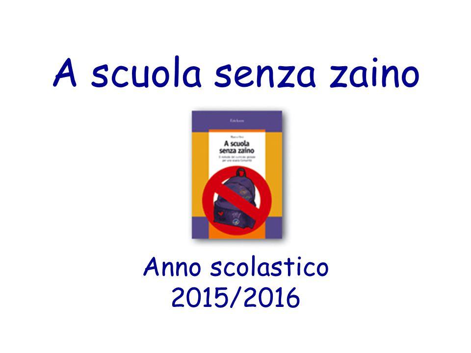 A scuola senza zaino Anno scolastico 2015/2016