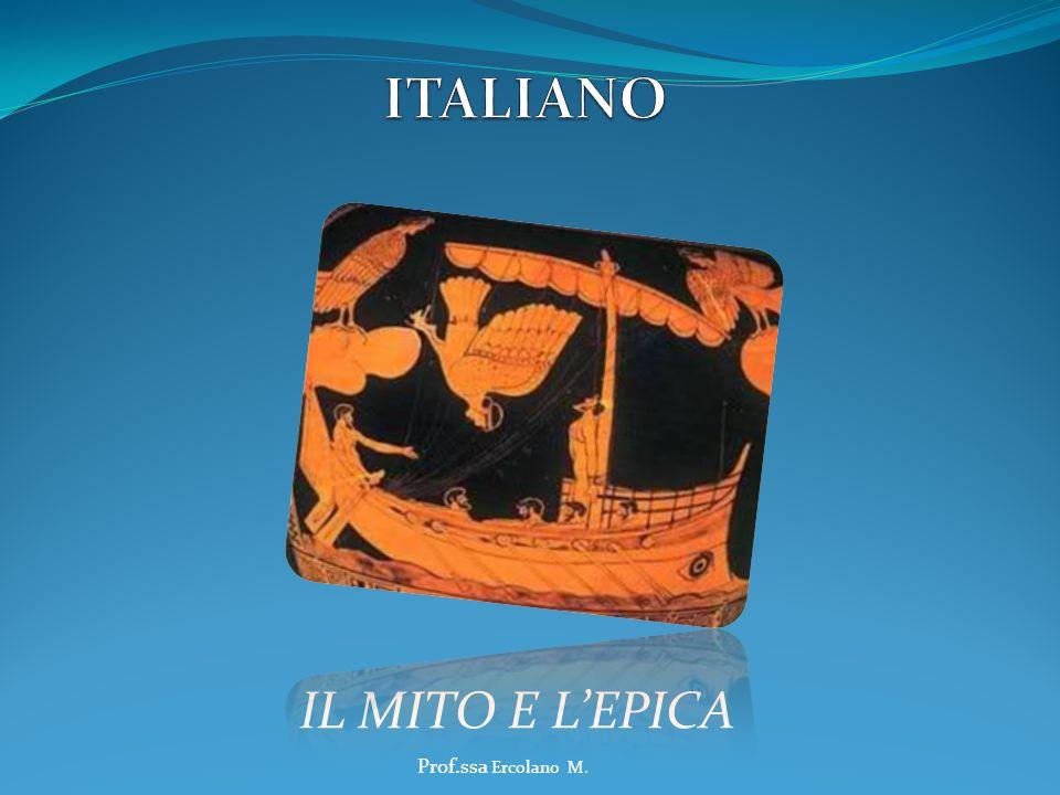 ITALIANO IL MITO E L'EPICA Prof.ssa Ercolano M.