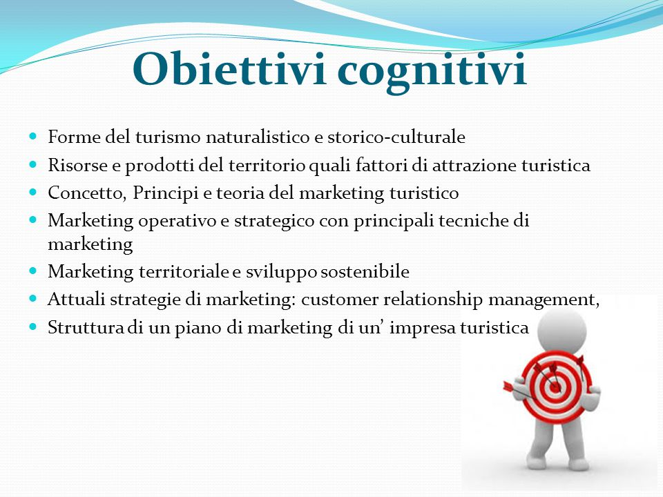 Obiettivi cognitivi Forme del turismo naturalistico e storico-culturale. Risorse e prodotti del territorio quali fattori di attrazione turistica.