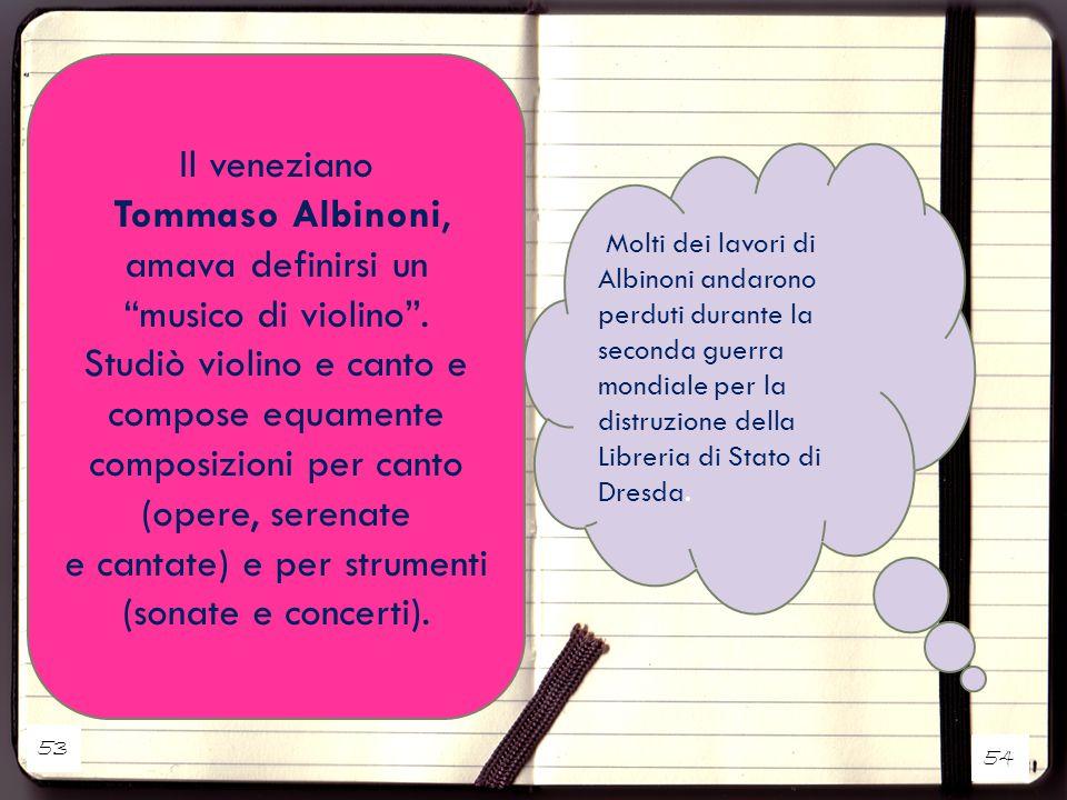 Tommaso Albinoni, amava definirsi un musico di violino .