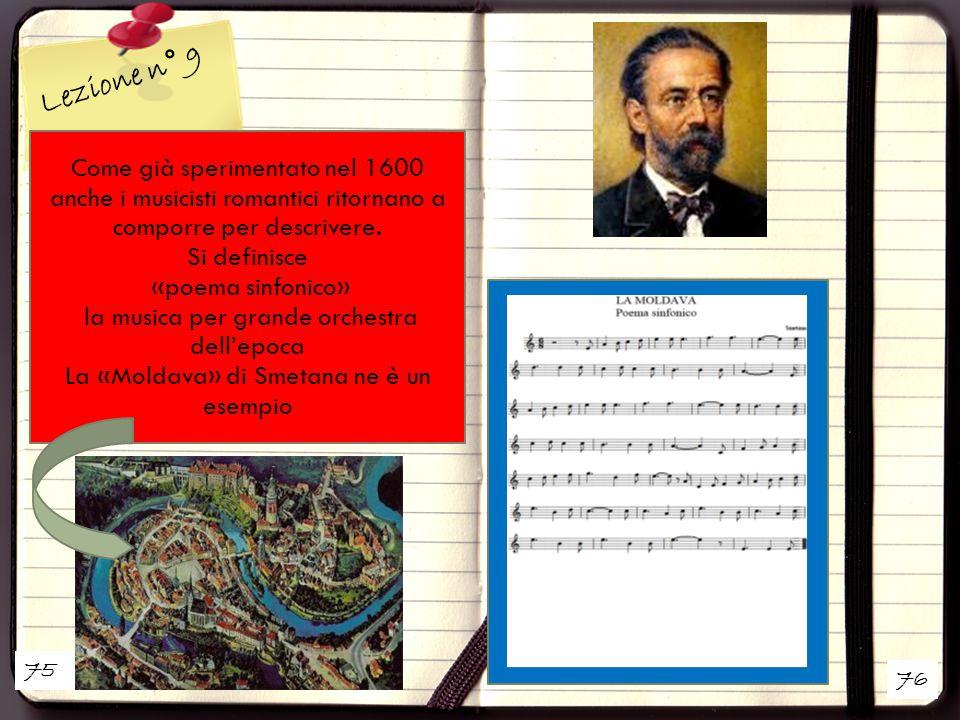 Lezione n° 9 Come già sperimentato nel 1600 anche i musicisti romantici ritornano a comporre per descrivere.
