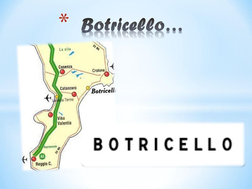 Botricello…