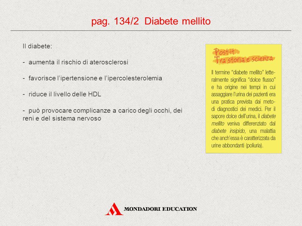 pag. 134/2 Diabete mellito Il diabete: