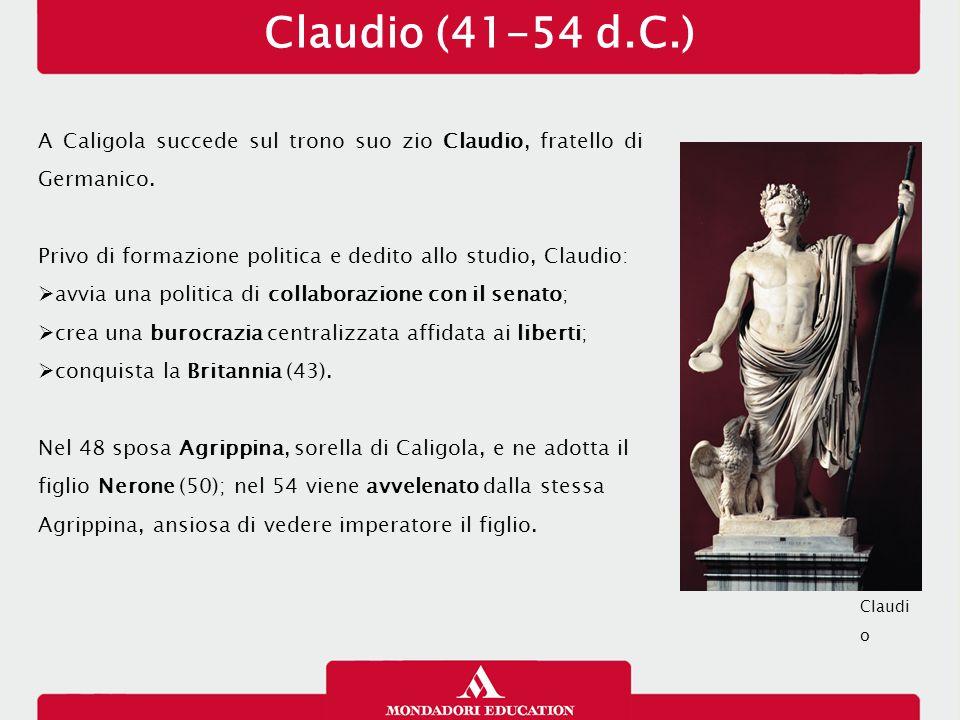 Claudio (41-54 d.C.) 14/01/13. A Caligola succede sul trono suo zio Claudio, fratello di Germanico.