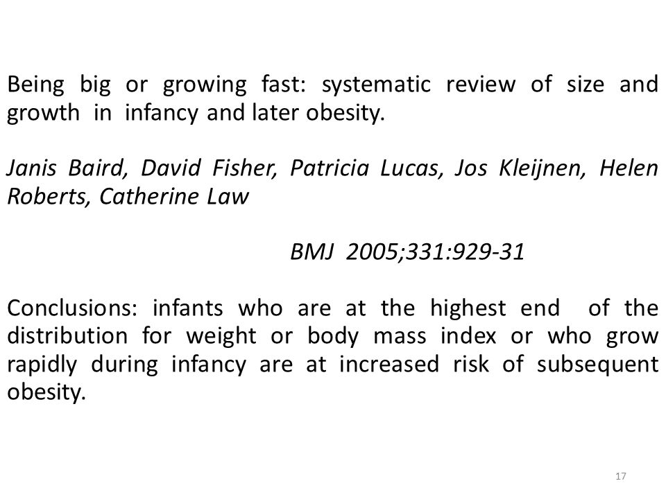 Being big or growing fast: systematic review of size and growth in infancy and later obesity.