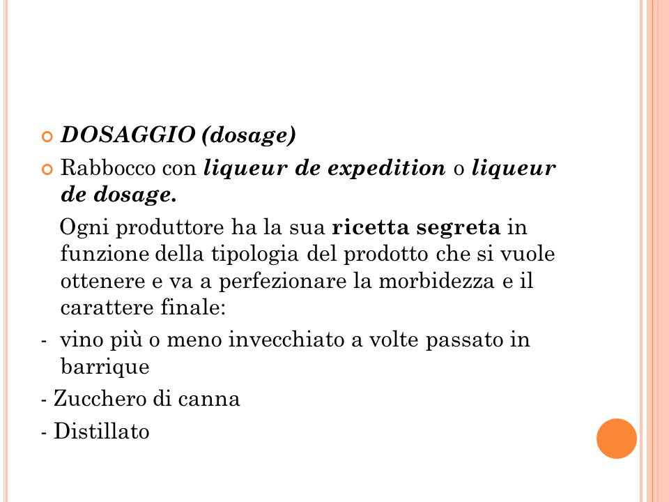 DOSAGGIO (dosage) Rabbocco con liqueur de expedition o liqueur de dosage.