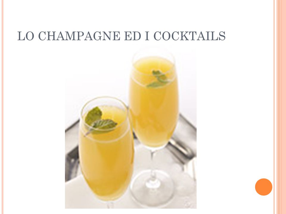 LO CHAMPAGNE ED I COCKTAILS