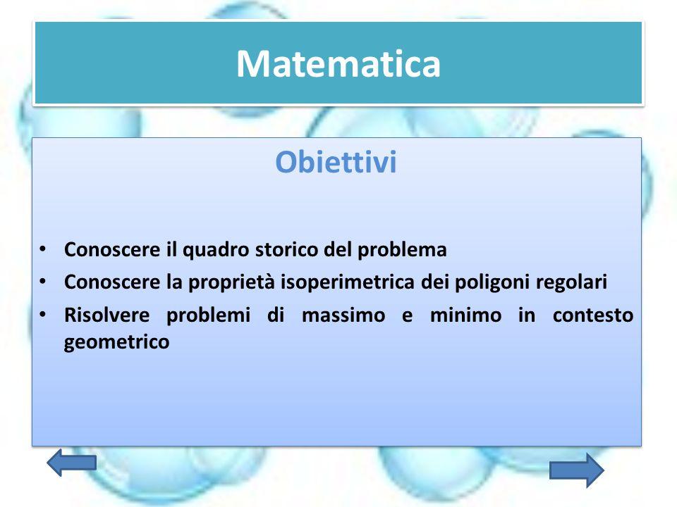Matematica Obiettivi Conoscere il quadro storico del problema