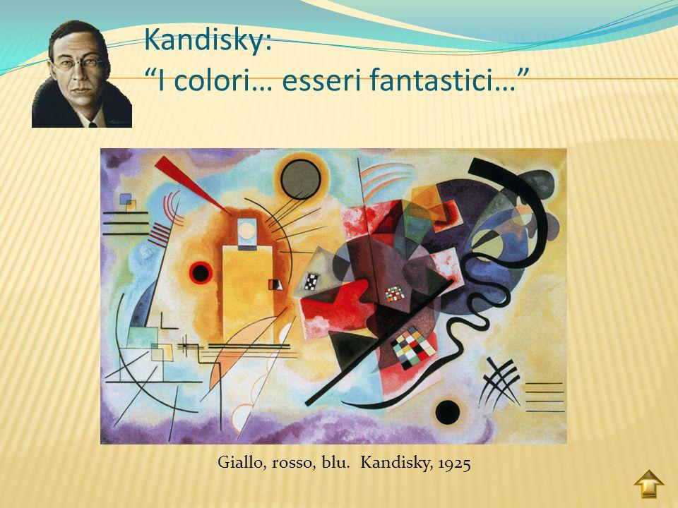 Kandisky: I colori… esseri fantastici…