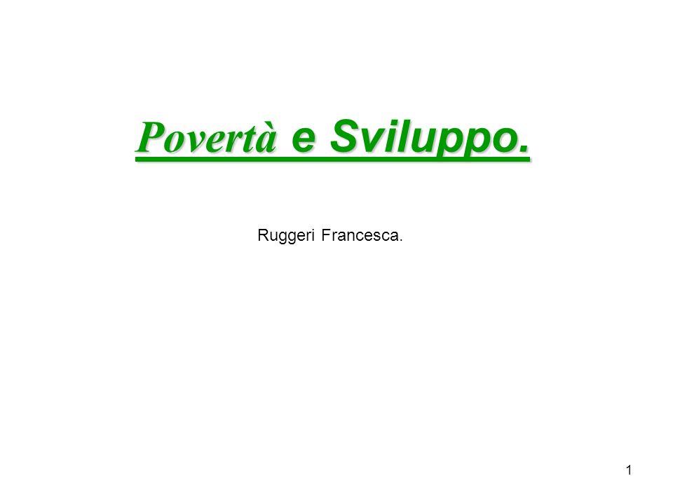 Povertà e Sviluppo. Ruggeri Francesca.