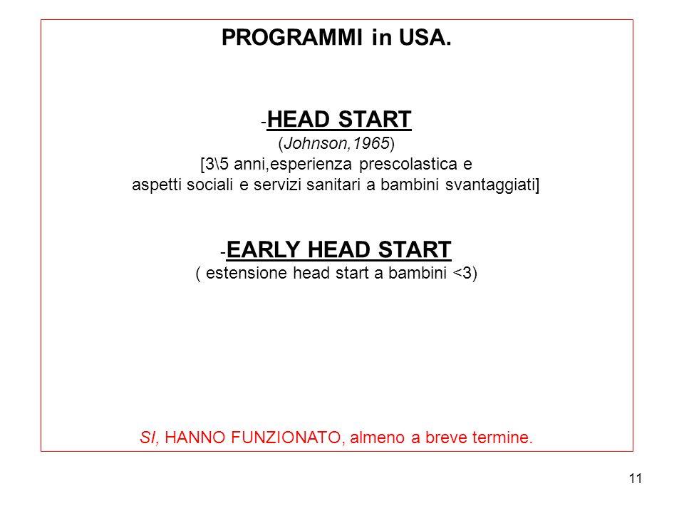 PROGRAMMI in USA. -HEAD START (Johnson,1965)