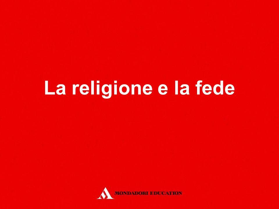 La religione e la fede *