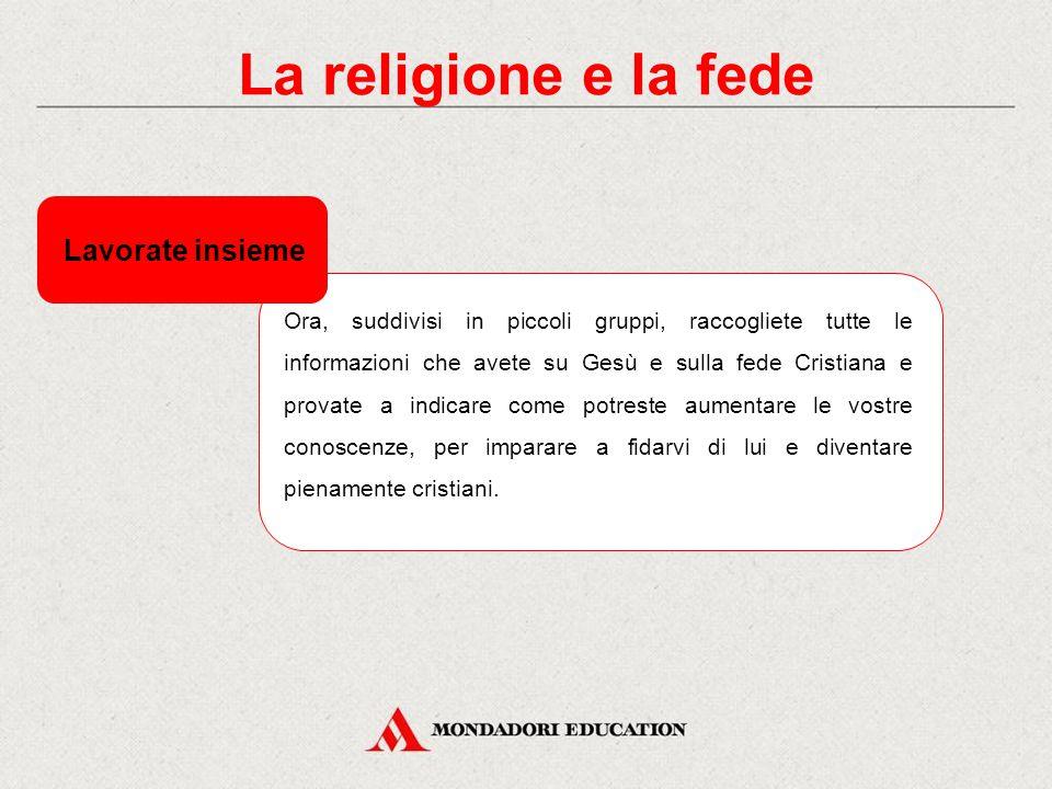 La religione e la fede Lavorate insieme