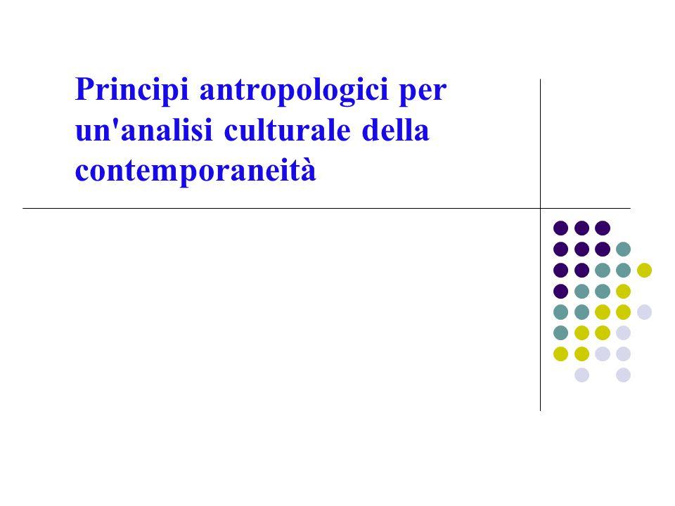 Principi antropologici per un analisi culturale della contemporaneità