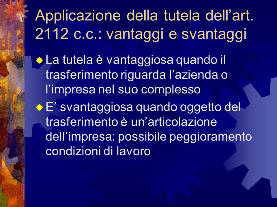 Applicazione della tutela dell'art. 2112 c.c.: vantaggi e svantaggi