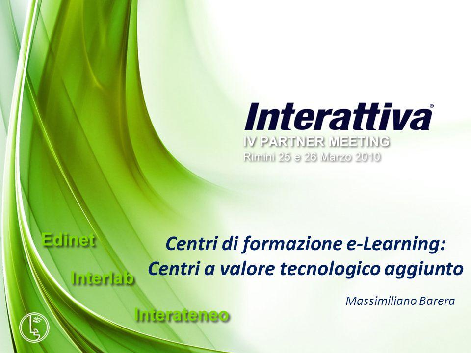 Centri di formazione e-Learning: Centri a valore tecnologico aggiunto