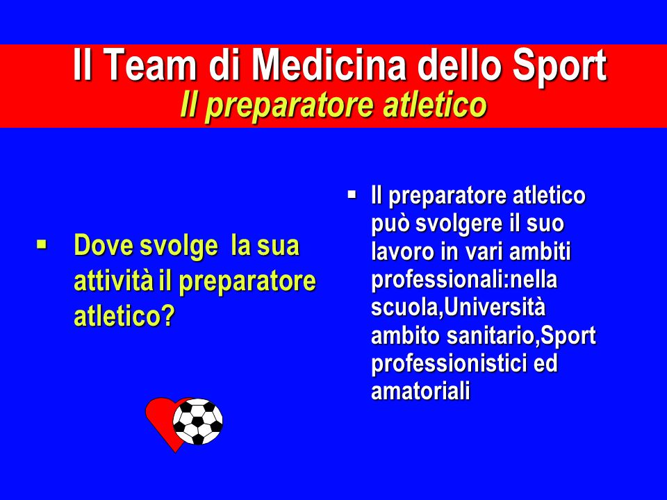 Il Team di Medicina dello Sport Il preparatore atletico
