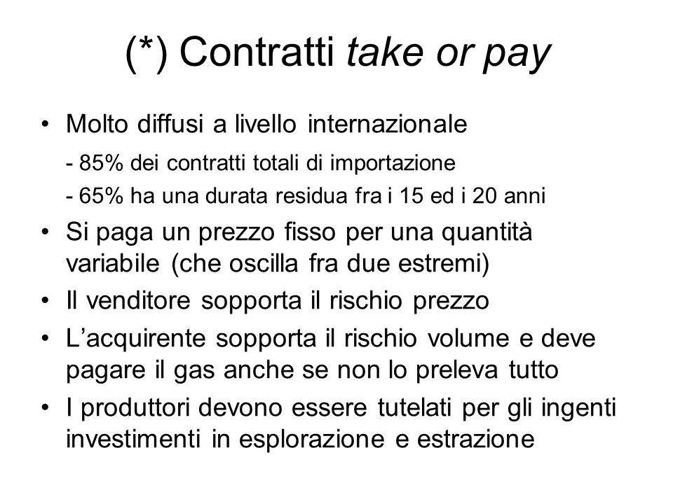 (*) Contratti take or pay