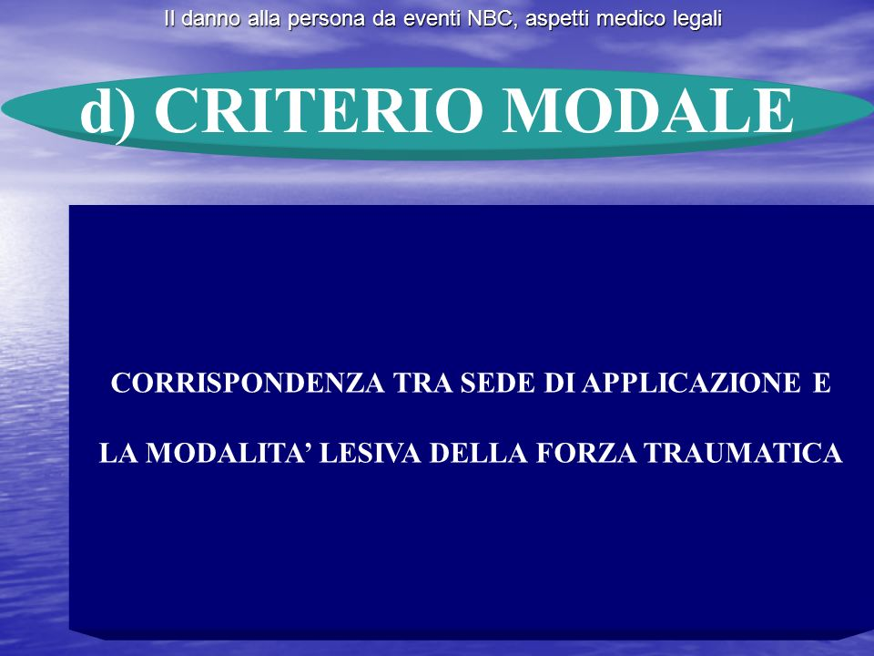 d) CRITERIO MODALE CORRISPONDENZA TRA SEDE DI APPLICAZIONE E