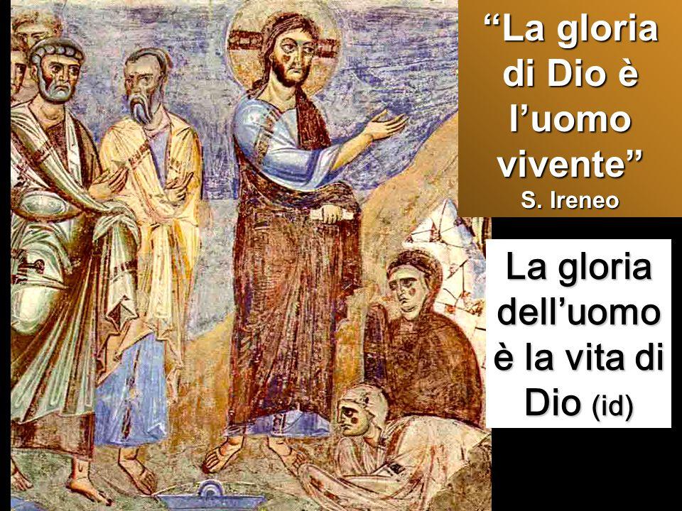 La gloria di Dio è l'uomo vivente