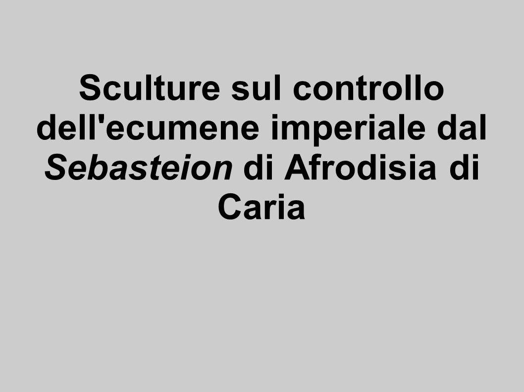 Sculture sul controllo dell ecumene imperiale dal Sebasteion di Afrodisia di Caria