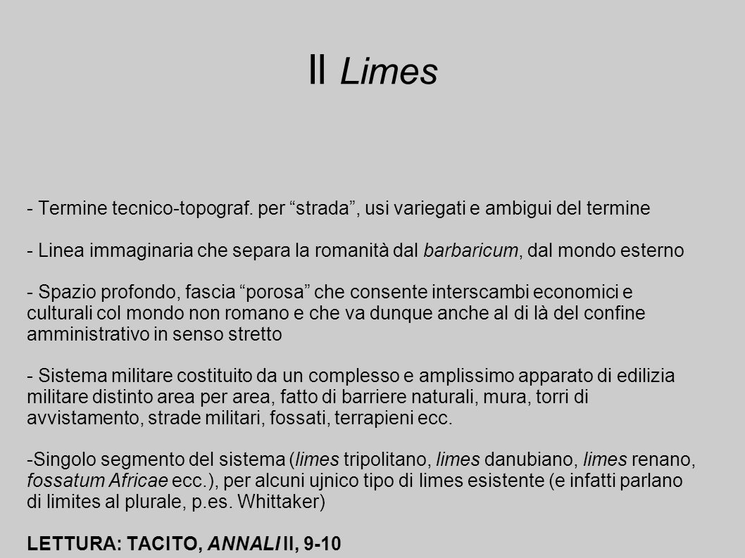Il Limes - Termine tecnico-topograf. per strada , usi variegati e ambigui del termine.