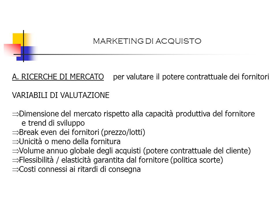 MARKETING DI ACQUISTOA. RICERCHE DI MERCATO per valutare il potere contrattuale dei fornitori. VARIABILI DI VALUTAZIONE.
