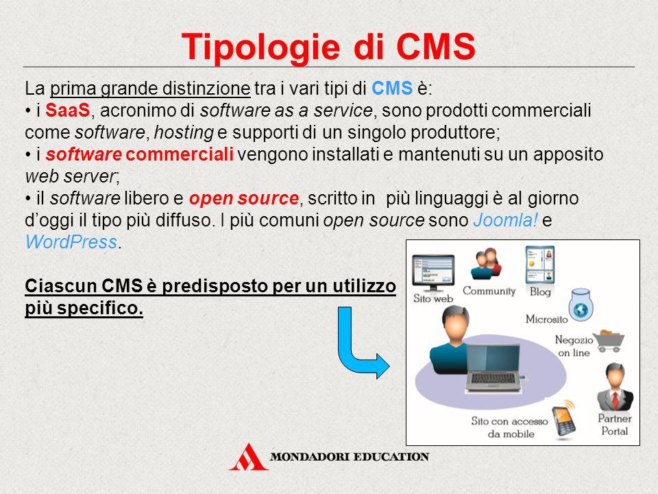 Tipologie di CMS La prima grande distinzione tra i vari tipi di CMS è: