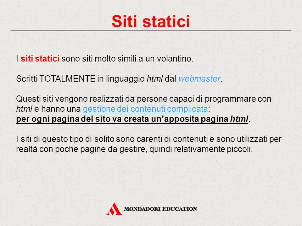 Siti statici I siti statici sono siti molto simili a un volantino.