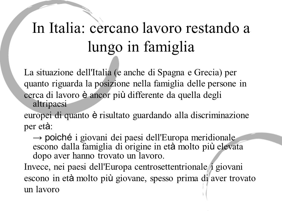 In Italia: cercano lavoro restando a lungo in famiglia