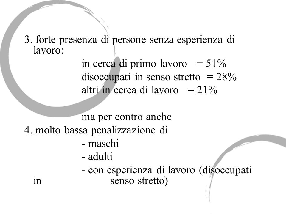 3. forte presenza di persone senza esperienza di lavoro: