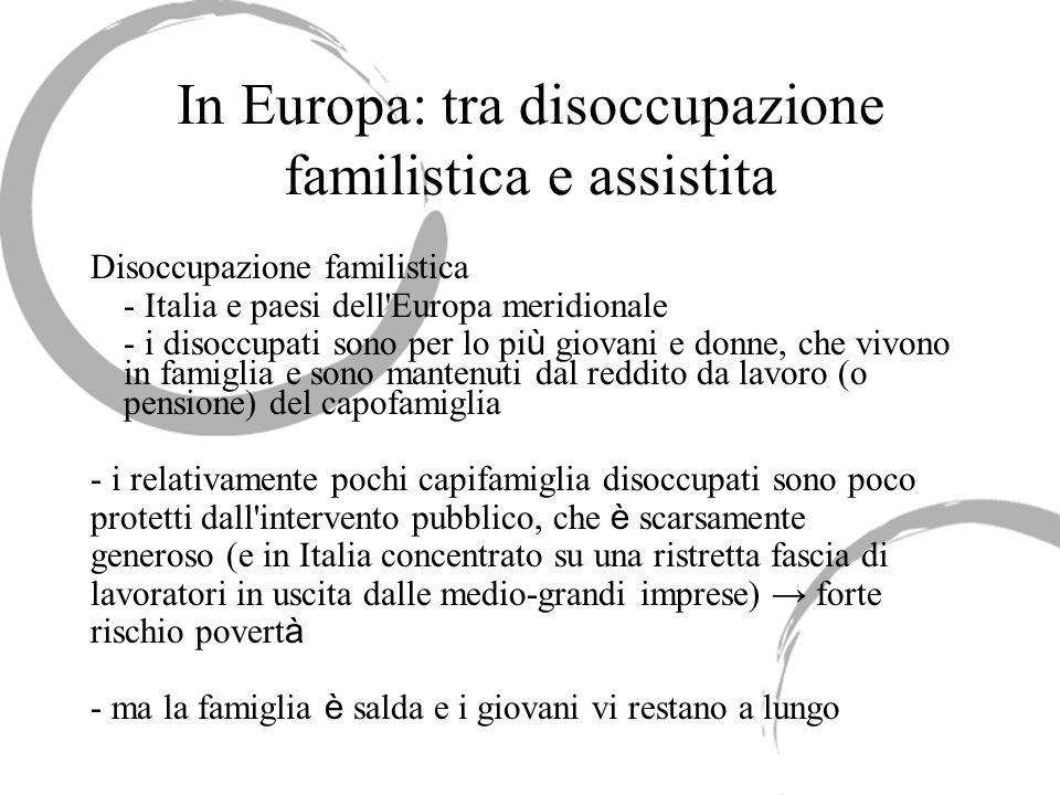 In Europa: tra disoccupazione familistica e assistita
