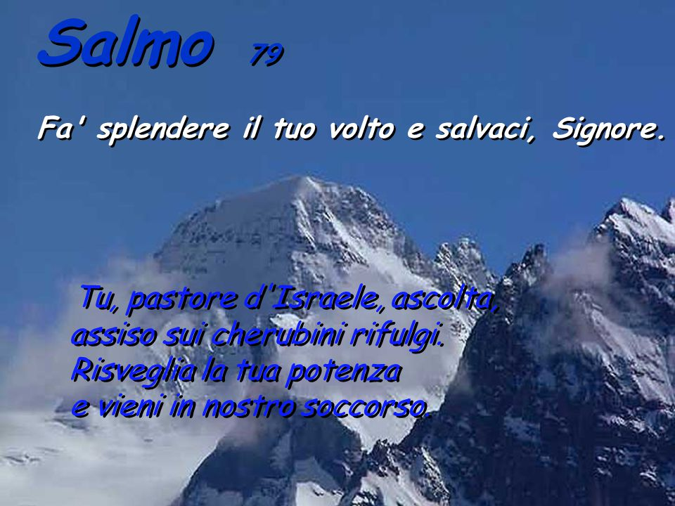 Salmo 79 assiso sui cherubini rifulgi. Risveglia la tua potenza