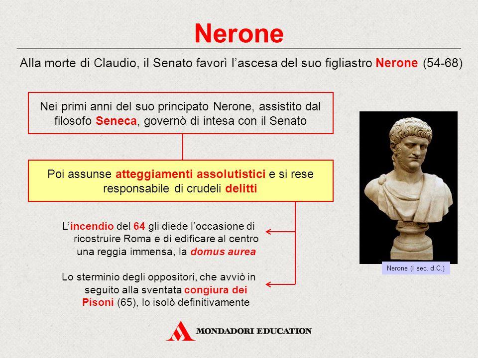 Nerone Alla morte di Claudio, il Senato favorì l'ascesa del suo figliastro Nerone (54-68)