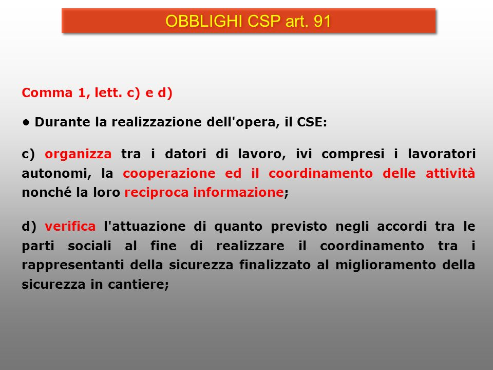 OBBLIGHI CSP art. 91 Comma 1, lett. c) e d)