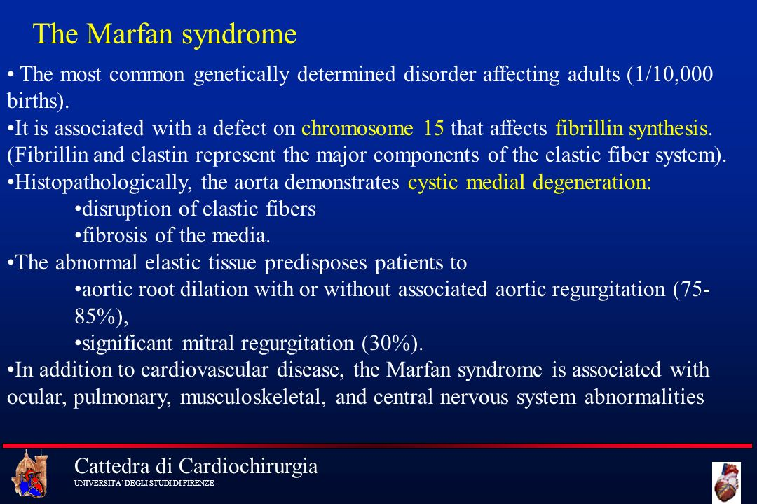The Marfan syndromeThe most common genetically determined disorder affecting adults (1/10,000 births).