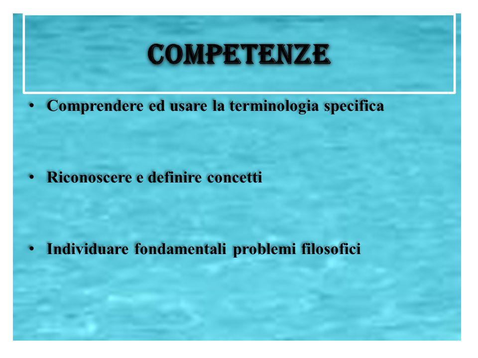 COMPETENZE Comprendere ed usare la terminologia specifica
