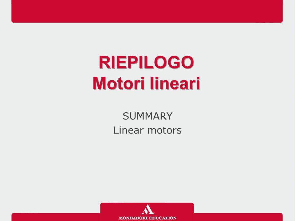 RIEPILOGO Motori lineari