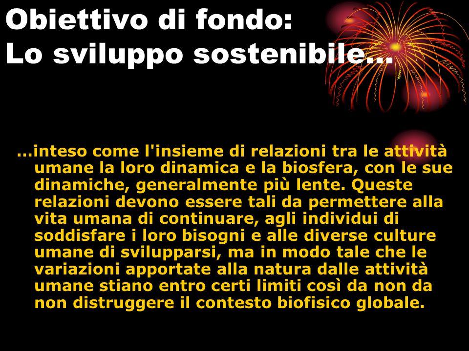 Obiettivo di fondo: Lo sviluppo sostenibile…