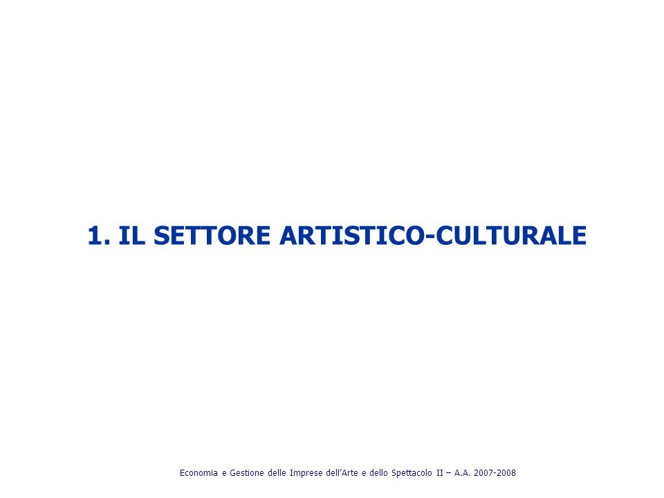 1. IL SETTORE ARTISTICO-CULTURALE