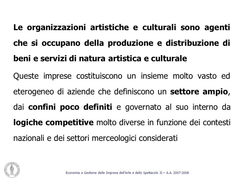 Le organizzazioni artistiche e culturali sono agenti che si occupano della produzione e distribuzione di beni e servizi di natura artistica e culturale