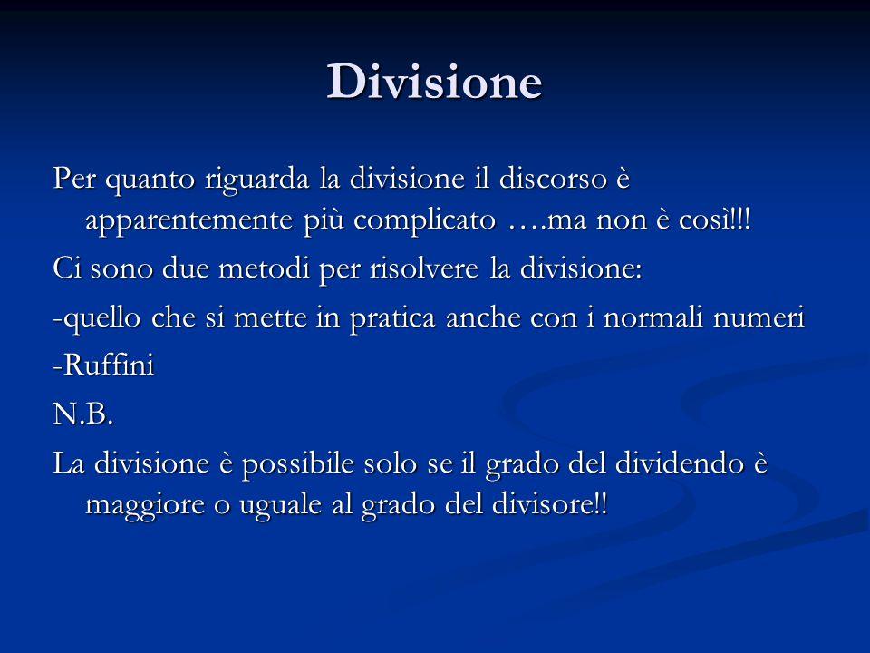 Divisione Per quanto riguarda la divisione il discorso è apparentemente più complicato ….ma non è così!!!