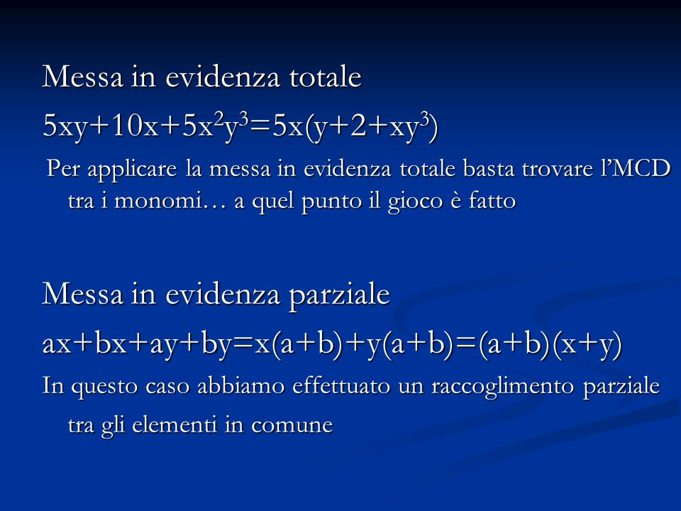 Messa in evidenza totale 5xy+10x+5x2y3=5x(y+2+xy3)