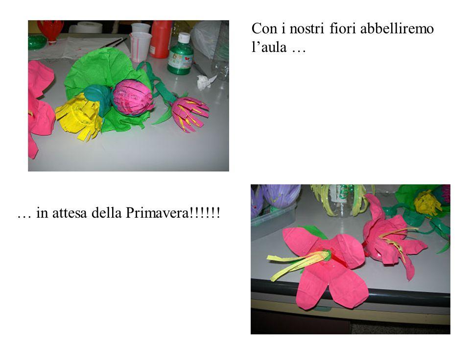Con i nostri fiori abbelliremo l'aula …