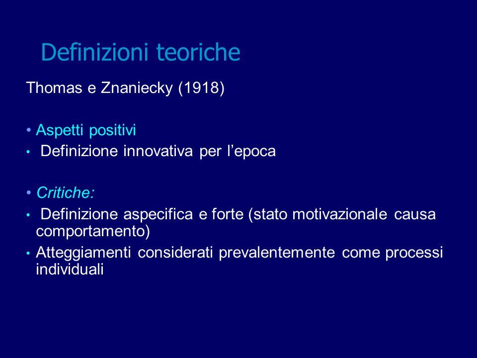 Definizioni teoriche Thomas e Znaniecky (1918) Aspetti positivi