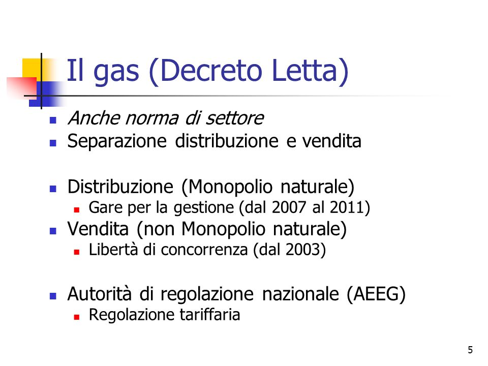 Il gas (Decreto Letta) Anche norma di settore